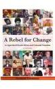 a_rebel_for_change